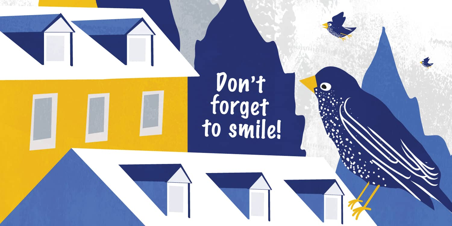 illustration of bird on top of a house in semi-rural setting looking at a sign that says 'don't forget to smile' limited colours mid-blue royal blue and yellow